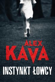 okładka Instynkt łowcy Wielkie Litery, Książka | Alex Kava