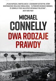 okładka Dwa rodzaje prawdy, Książka | Michael Connelly