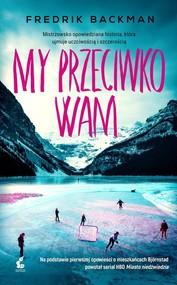 okładka My przeciwko wam, Książka | Backman Fredrik
