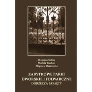 okładka Zabytkowe parki dworskie i folwarczne dorzecza Parsęty, Książka | Zbigniew Sobisz, Mariola Truchan, Zbigniew Osadowski
