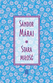 okładka Stara miłość, Książka | Sándor Márai