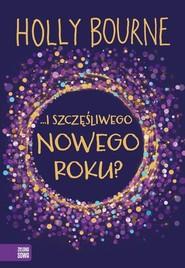 okładka I szczęśliwego Nowego Roku?, Książka | Bourne Holly