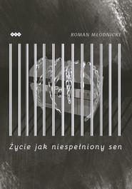 okładka Życie jak niespełniony sen, Książka | Młodnicki Roman