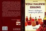 okładka Wina i nalewki ziołowe domowe i tradycyjne receptury dla zdrowia, Książka | Teresa Stąpór
