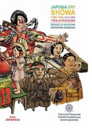 okładka Japonia ery Showa (1926-1989) Kultura i realia społeczne, Książka | Starecka Katarzyna