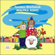 okładka Małpka Koko i inne wierszyki dla (nie)grzecznych dzieci, Książka | Stefaniuk Tomasz