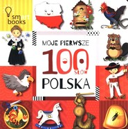 okładka Moje Pierwsze 100 Słów Polska, Książka  