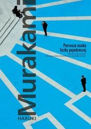 okładka Pierwsza osoba liczby pojedynczej, Książka | Haruki Murakami