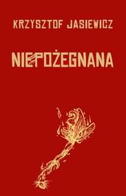 okładka Niepożegnana, Książka | Jasiewicz Krzysztof