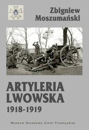 okładka Artyleria lwowska 1918-1919, Książka | Zbigniew Moszumański