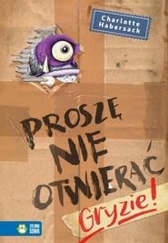 okładka Proszę nie otwierać Gryzie!, Książka | Gabersack Charlotte