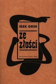 okładka Ze złości, Książka | Irek Grin