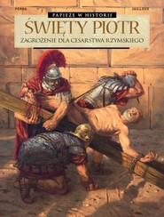 okładka Święty Piotr Zagrożenie dla Cesarstwa Rzymskiego, Książka  