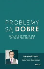 okładka Problemy są dobre czyli jak odzyskać siłę w trudnych czasach, Książka | Karzełek Fryderyk