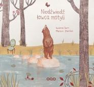 okładka Niedźwiedź łowca motyli, Książka | Susanna Isern, Marjorie Pourchet