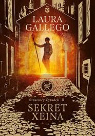 okładka Strażnicy Cytadeli Sekret Xeina, Książka | Laura GALLEGO