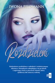 okładka Rozdzieleni, Książka   Feldmann Iwona