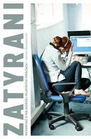 okładka Zatyrani Reportaż o najgorzej płatnych pracach, Książka | Bloodworth James