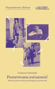 okładka Pozorowana tożsamość Historia przetrwania pod okupacją nazistowską, Książka | Nachman  Podróżnik