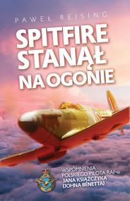okładka Spitfire stanął na ogonie, Książka | Reising Paweł