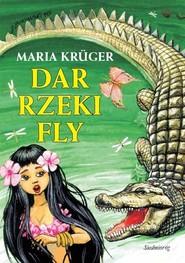 okładka Dar rzeki Fly, Książka | Maria Krüger