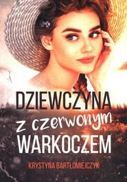 okładka Dziewczyna z czerwonym warkoczem, Książka | Krystyna  Bartłomiejczyk