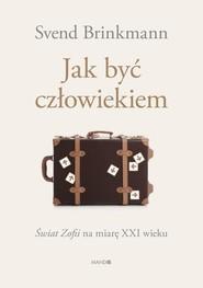 okładka Jak być człowiekiem, Książka | Brinkmann Svend
