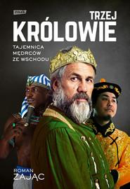 okładka Trzej Królowie. Biografia, Książka | Roman Zając