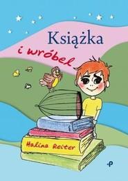 okładka Książka i wróbel, Książka | Reiter Halina
