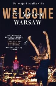 okładka Welcome to spicy Warsaw / Cover Girl / Niemoralne decyzje Pakiet, Książka   Strzałkowska Patrycja