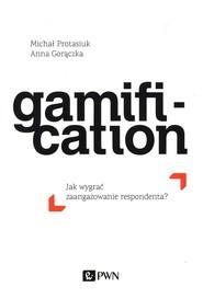 okładka Gamification Jak wygrać zaangażowanie respondenta, Książka | Anna Gorączka, Michał  Protasiuk