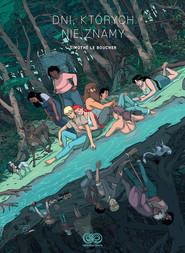 okładka Dni, których nie znamy, Książka | Boucher Timothe Le