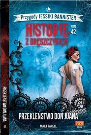 okładka Historie z dreszczykiem J.Bannister 42 Przekleństwo Don Juana, Książka | Janet Farell