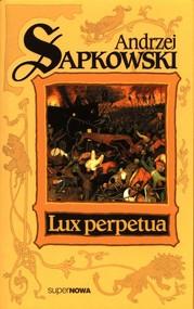 okładka Lux perpetua Trylogia Husycka Tom 3, Książka   Sapkowski Andrzej