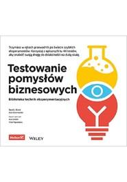 okładka Testowanie pomysłów biznesowych Biblioteka technik eksperymentacyjnych, Książka | David J. Bland, Alexander Osterwalder