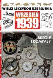 okładka Wielki Leksykon Uzbrojenia Wrzesień 1939 Tom 201 Busole i kompasy, Książka |