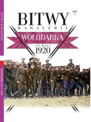 okładka Bitwy Kawalerii Tom 3 Wołodarka 29 maja 1920, Książka |