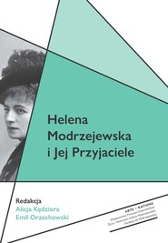 okładka Helena Modrzejewska i Jej Przyjaciele, Książka | Kędziora Alicja, Emil Orzechowski