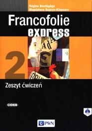 okładka Francofolie express 2 Zeszyt ćwiczeń., Książka | Regine Boutegege, Magdalena Supryn-Klepcarz