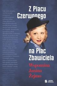 okładka Z Placu Czerwonego na Plac Zbawiciela Wspomina Janina Żejmo, Książka | Żejmo Janina