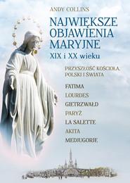 okładka Największe Objawienia Maryjne XIX i XX wieku Przyszłość Kościoła, Polski i świata, Książka | Collins Andy