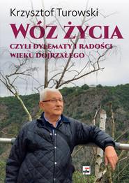 okładka Wóz życia Czyli dylematy i radości wieku dojrzałego, Książka | Turowski Krzysztof