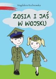okładka Zosia i Jaś w wojsku, Książka | Rochnowska Magdalena