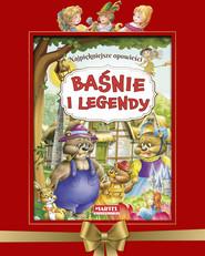 okładka Baśnie i legendy Najpiękniejsze opowieści, Książka |