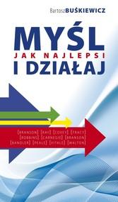 okładka Myśl i działaj jak najlepsi, Książka | Bartosz Buśkiewicz
