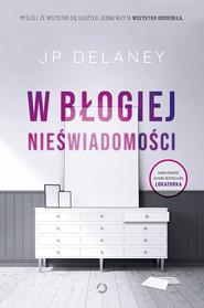 okładka W błogiej nieświadomości, Książka | JP Delaney
