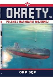 okładka Okręty Polskiej Marynarki Wojennej Tom 20 ORP Sęp, Książka |