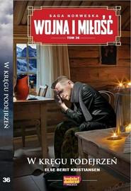 okładka Wojna i Miłość Tom 36 W kręgu podejrzeń, Książka | Else Berit Kristiansen