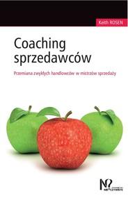 okładka Coaching sprzedawców Przemiana zwykłych handlowców w mistrzów sprzedaży, Książka | Rosen Keith