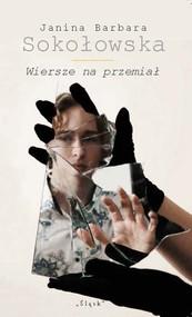 okładka Wiersze na przemiał, Książka | SokołowskaJanina Barbara